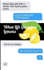 When Life Gives You Lemons by 87isadopted
