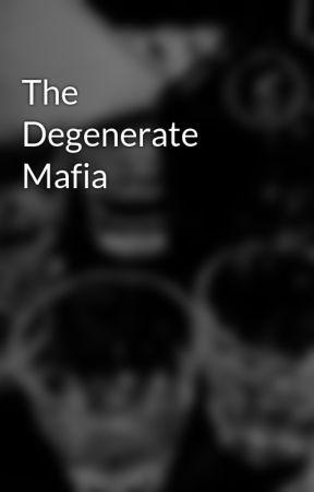 The Degenerate Mafia by TheDegenerateMafia
