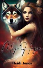 My Hope (Complete) by HeidiJones6