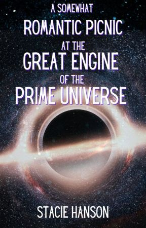 A Somewhat Romantic Picnic at the Great Engine of the Prime Universe by stacie_hanson