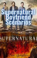 Supernatural Boyfriend Scenarios by AriaGraystone
