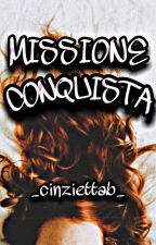 MISSIONE CONQUISTA di _cinziettab_