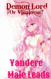 Demon lord or Villainess? Yandere Male leads x reader cover