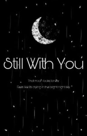 Still With You | JIKOOK | by pIease_Iove_me