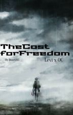 The Cost for Freedom • Levi x OC by Door1213