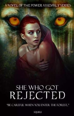 She Who Got Rejected ✔️ by Sejuru