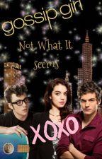 §Not What It Seem§ |Gossip Girl| by Deya0302