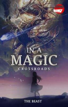 In A Magic Crossroads (Completed) by Ayas_Ayuningtias