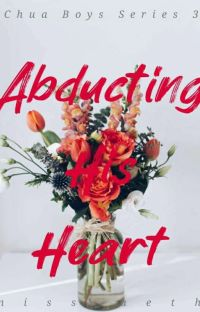 Abducting His Heart (Chua Boys Series #3) cover