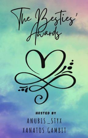 The Besties' Awards   closed by Xanatos271