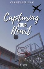 Capturing your Heart (Varsity Series #1) by Miss_Golden_Darkness