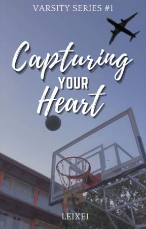 Capturing your Heart (Varsity Series #1) by Leixei