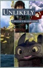 Unlikely : Hiccup x Reader by grey_witchy_witch