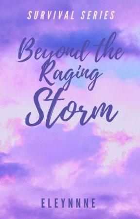Beyond the Raging Storm by Eleynnne