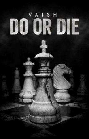 DO OR DIE by snowbird_garden