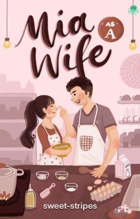 Mia as a wife [COMPLETED] by sweet-stripes