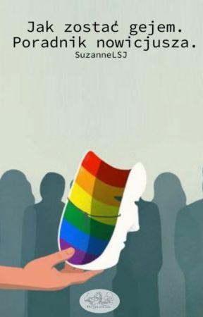 Jak zostać gejem. Poradnik nowicjusza. by SuzanneLSJ