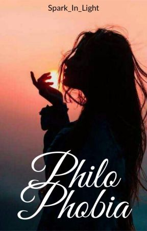 Philophobia ✔ by Spark_In_Light