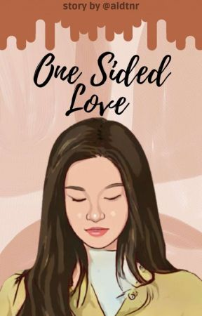 ONE SIDED LOVE [On Going] by aldtnr