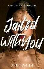 Jailed With You by JFetchhh
