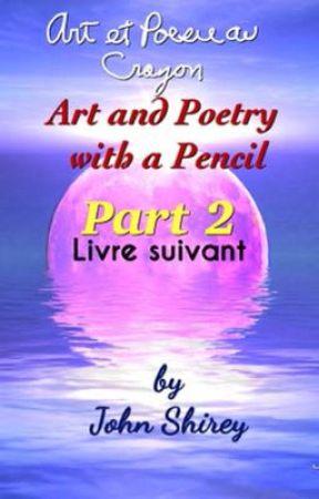 Art et Poésie au Crayon Livre suivant (Art and Poetry with a Pencil Part 2) by jeshi99