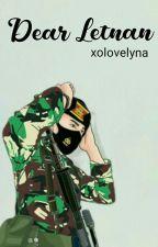 Dear Letnan (On Going)  by Xolovelyna