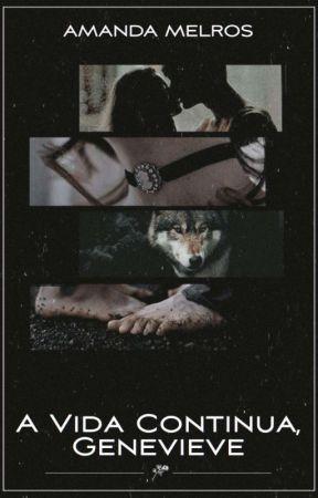 A Vida Continua, Genevieve by A_Melros