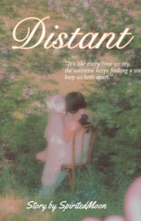 Distant ; D.M.  by SpiritedMoon