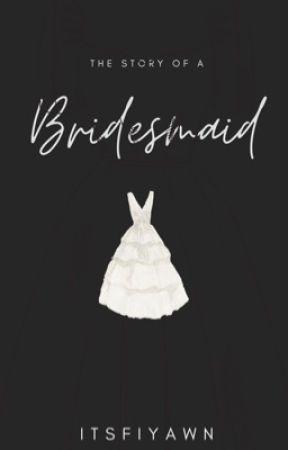 Bridesmaid by itsfiyawn