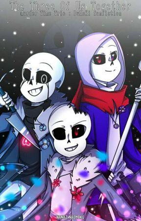 [The Three Of Us Together] || Murder Time Trio : DuHoKi || Undertale AU Fanfic by Nanaz_Nazmaki