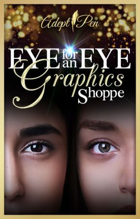Eye for an Eye Graphics Shoppe by TheAdeptPen