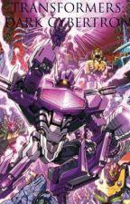 Transformers: Dark Cybertron by OrionPax1984