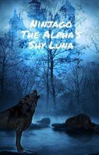 Ninjago AU: The Alphas Lone Luna by PurpleNINJA2020
