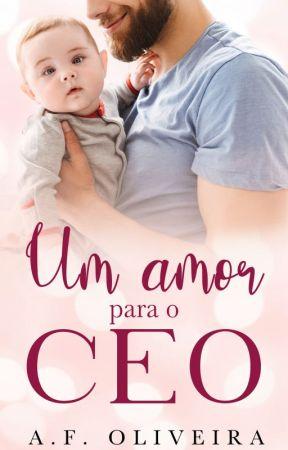 Um Amor para o CEO by Autora_AF_Oliveira