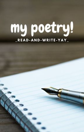 My Poetry by _read-and-write-yay_