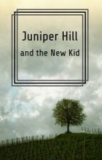 Juniper Hill and the New Kid by confuzzledbabyace