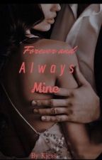 Forever And Always Mine by K_Jess
