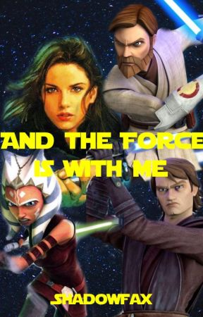 And the Force Is With Me by Shadowfax224