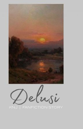 Delusi | KNJ by bcauseofvii