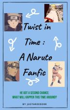Naruto: A twist in time by justareederr