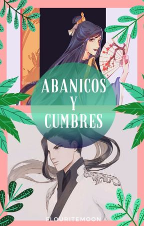 Abanicos y Cumbres  [QinSang]. by FlouriteMoon