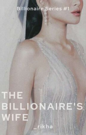 The Billionaire's Wife by OfficiallyHeather