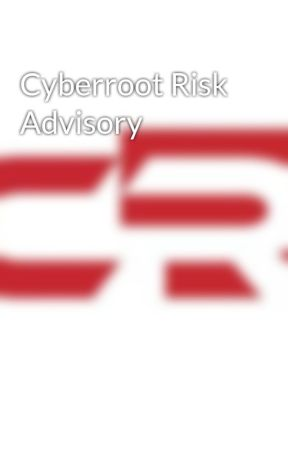 Cyberroot Risk Advisory by crgroup
