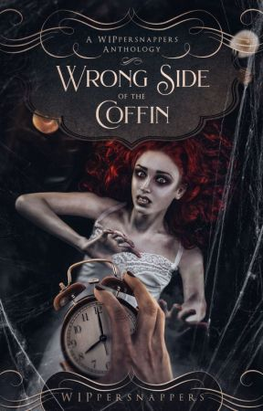 Wrong Side of the Coffin: A WIPpersnappers Anthology by VictorSerranoWriting