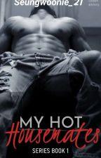 My Hot Housemates by kristsingtoperaya7