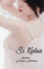 SI KEDUA [SELESAI] by JuandreArkham