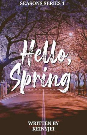 Hello, Spring (Seasons Series #1)  by keinyjei