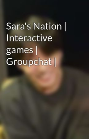 Sara's Nation   Interactive games   Groupchat   by staynation_