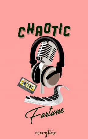 Chaotic Fortune (Entertainment Series #2) by everytine