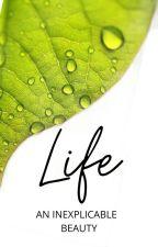 Life by __starsgalaxy__